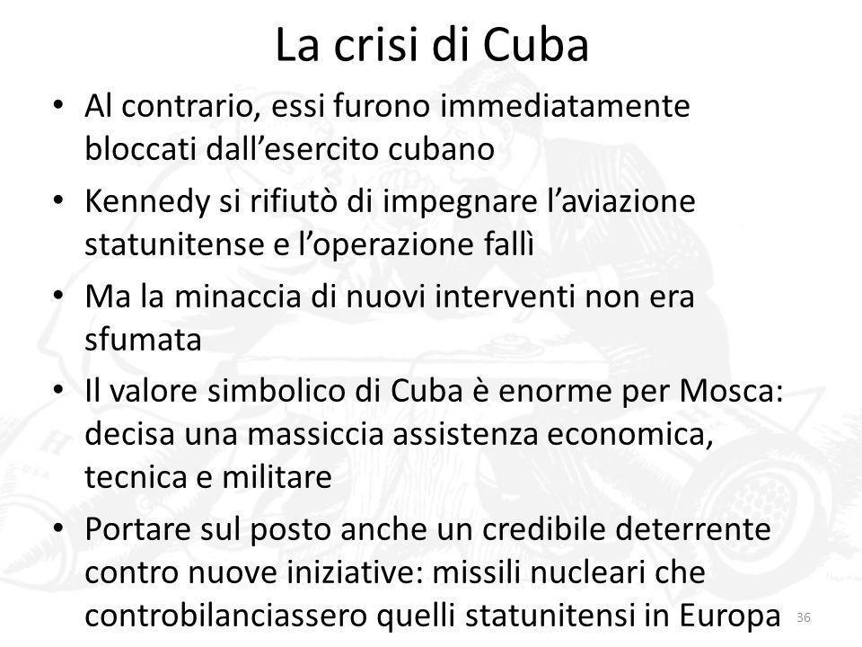 La crisi di Cuba Al contrario, essi furono immediatamente bloccati dall'esercito cubano.