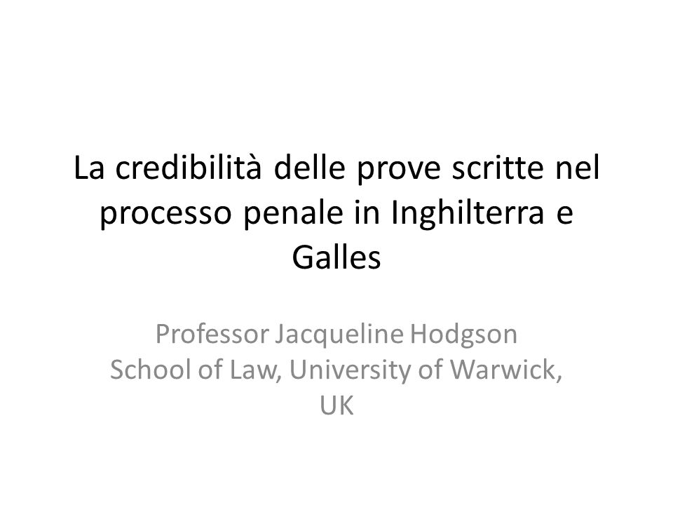 Professor Jacqueline Hodgson School of Law, University of Warwick, UK