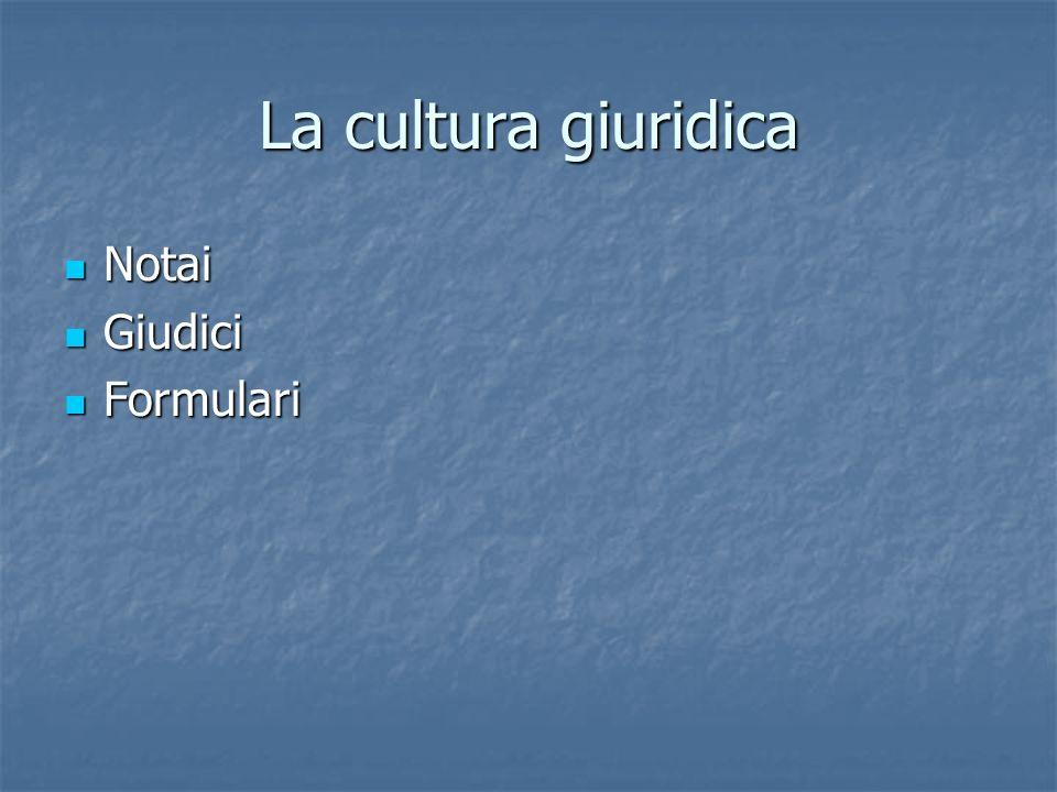La cultura giuridica Notai Giudici Formulari