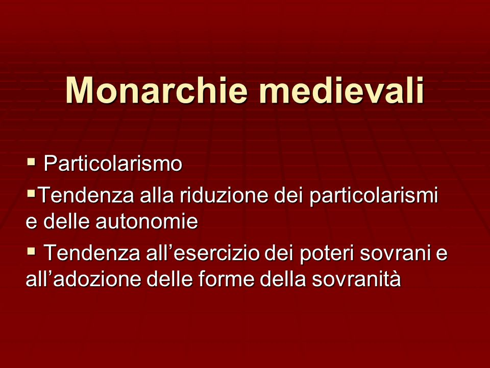 Monarchie medievali Particolarismo