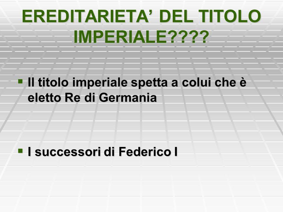 EREDITARIETA' DEL TITOLO IMPERIALE