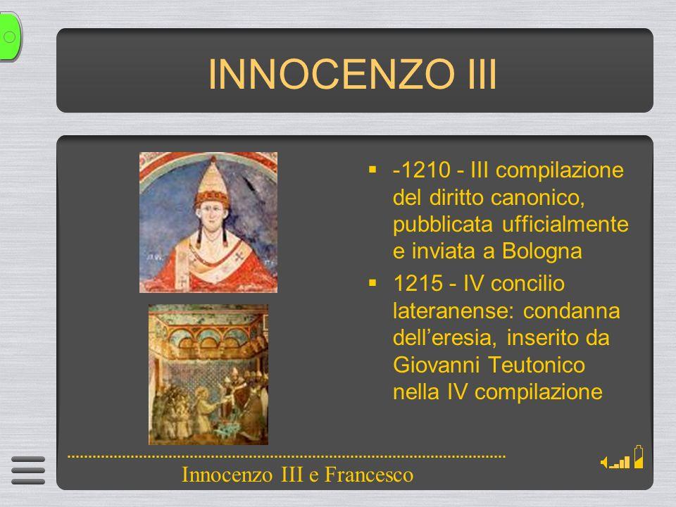 INNOCENZO III -1210 - III compilazione del diritto canonico, pubblicata ufficialmente e inviata a Bologna.