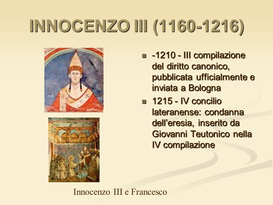 INNOCENZO III (1160-1216) -1210 - III compilazione del diritto canonico, pubblicata ufficialmente e inviata a Bologna.