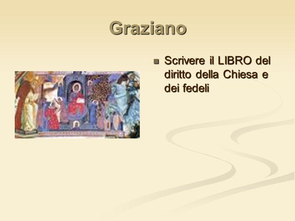 Graziano Scrivere il LIBRO del diritto della Chiesa e dei fedeli