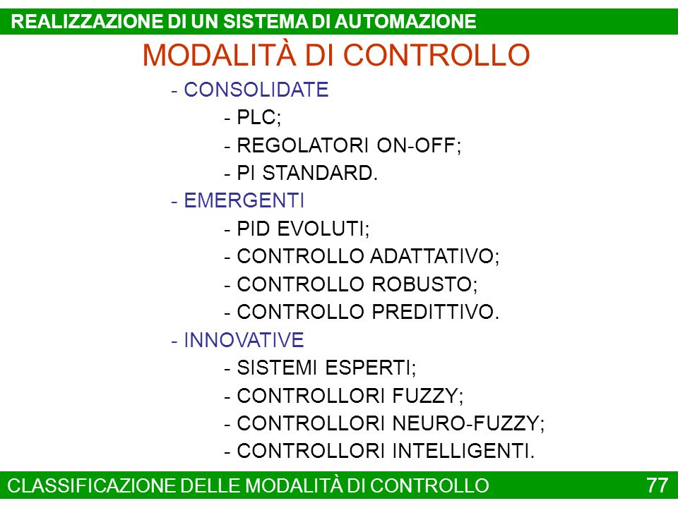 MODALITÀ DI CONTROLLO - CONSOLIDATE - PLC; - REGOLATORI ON-OFF;