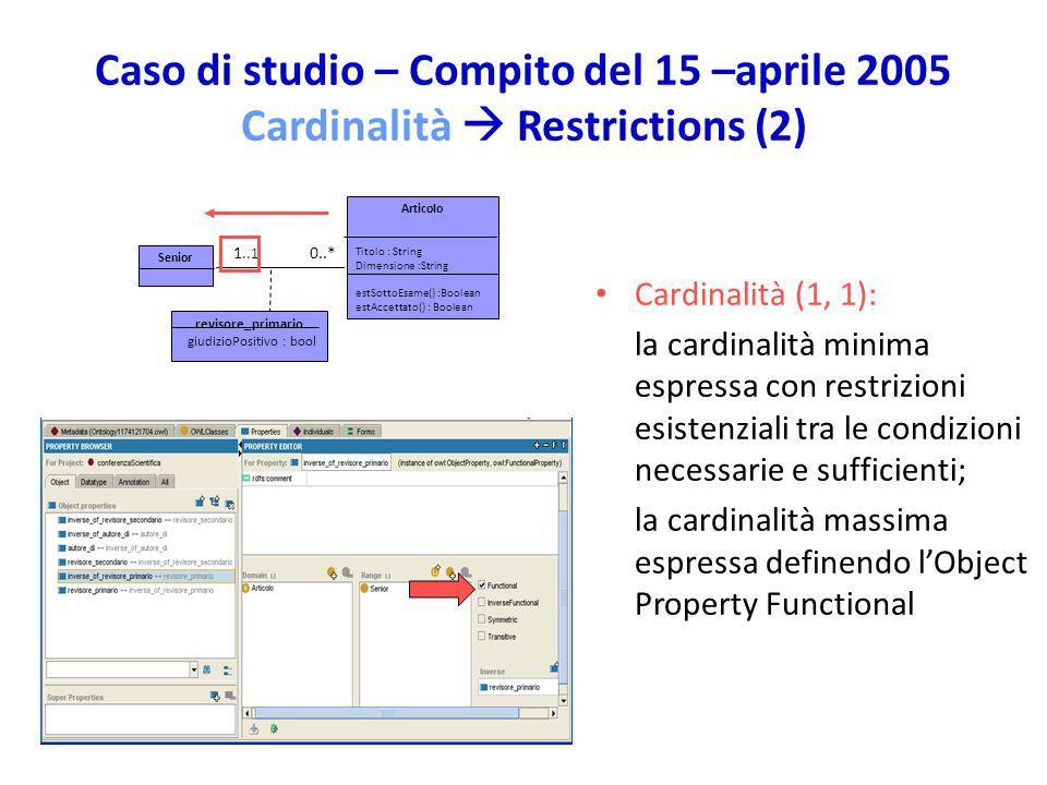 Caso di studio – Compito del 15 –aprile 2005 Cardinalità  Restrictions (2)