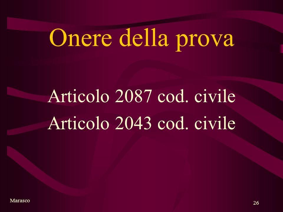 Onere della prova Articolo 2087 cod. civile Articolo 2043 cod. civile