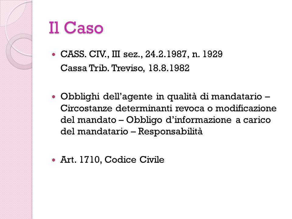 Il Caso CASS. CIV., III sez., 24.2.1987, n. 1929