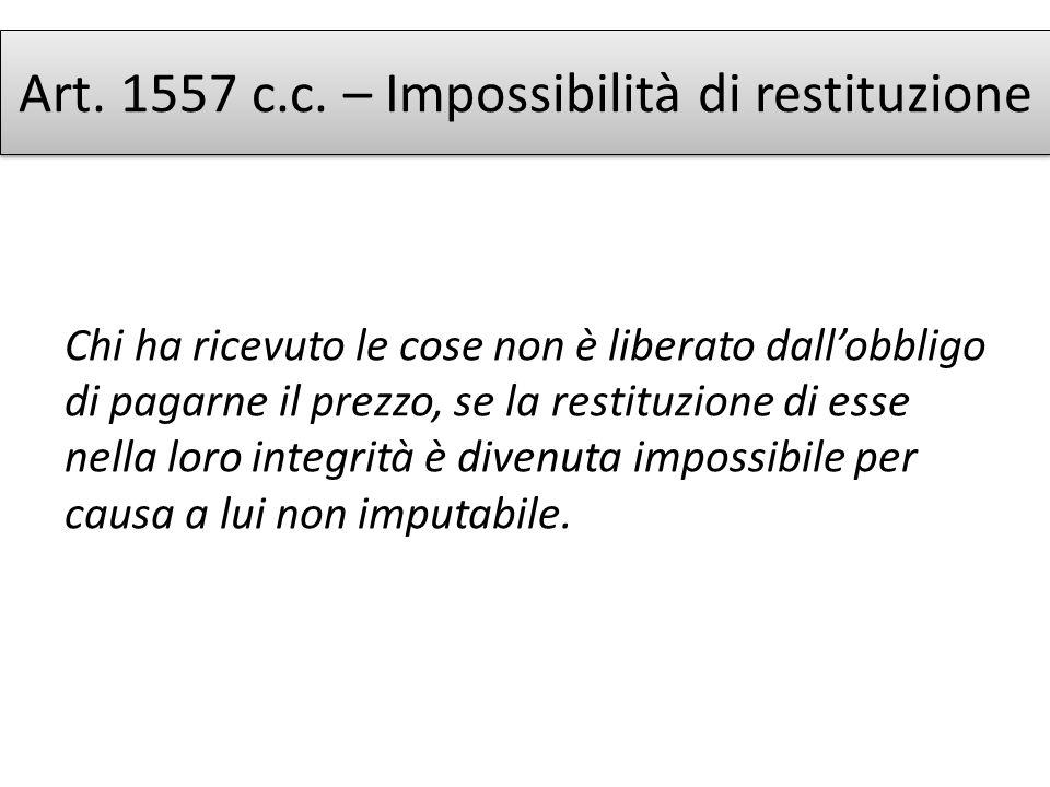 Art. 1557 c.c. – Impossibilità di restituzione