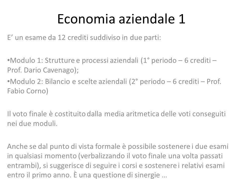 Economia aziendale 1 E' un esame da 12 crediti suddiviso in due parti: