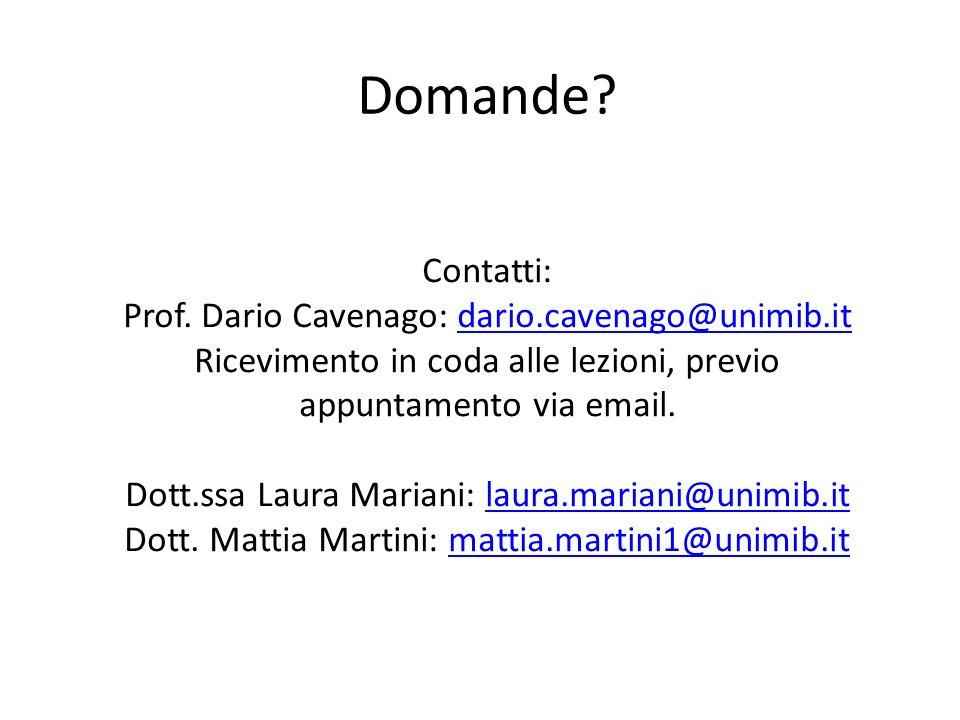 Domande Contatti: Prof. Dario Cavenago: dario.cavenago@unimib.it