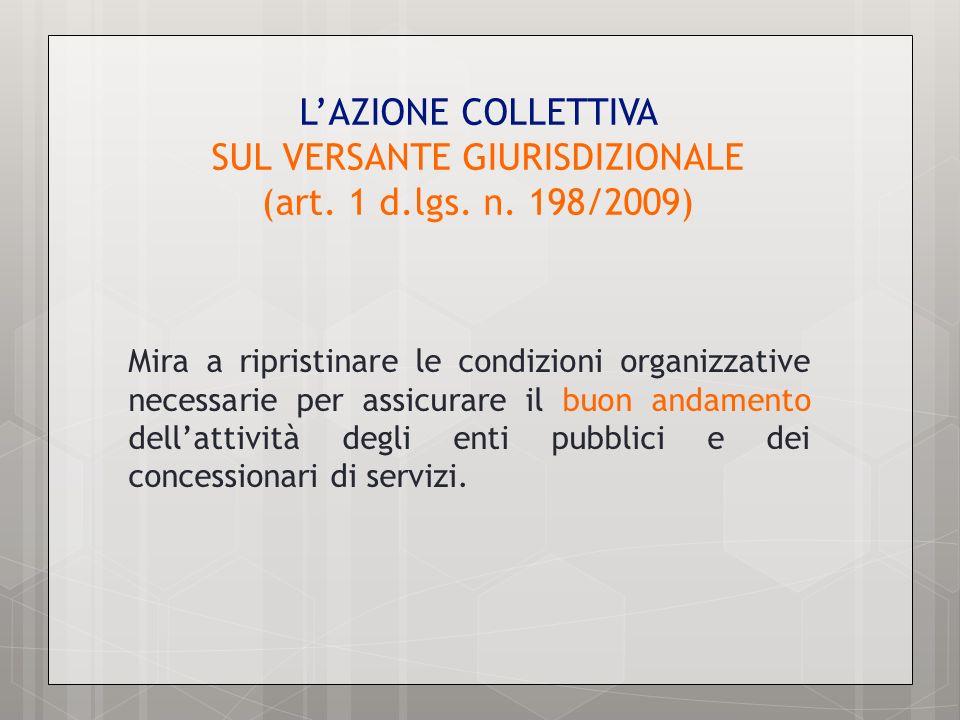 L'AZIONE COLLETTIVA SUL VERSANTE GIURISDIZIONALE (art. 1 d. lgs. n
