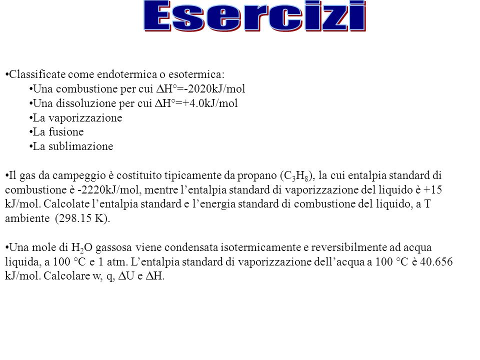 Esercizi Classificate come endotermica o esotermica: