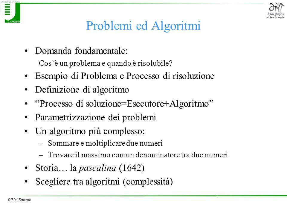 Problemi ed Algoritmi Domanda fondamentale: