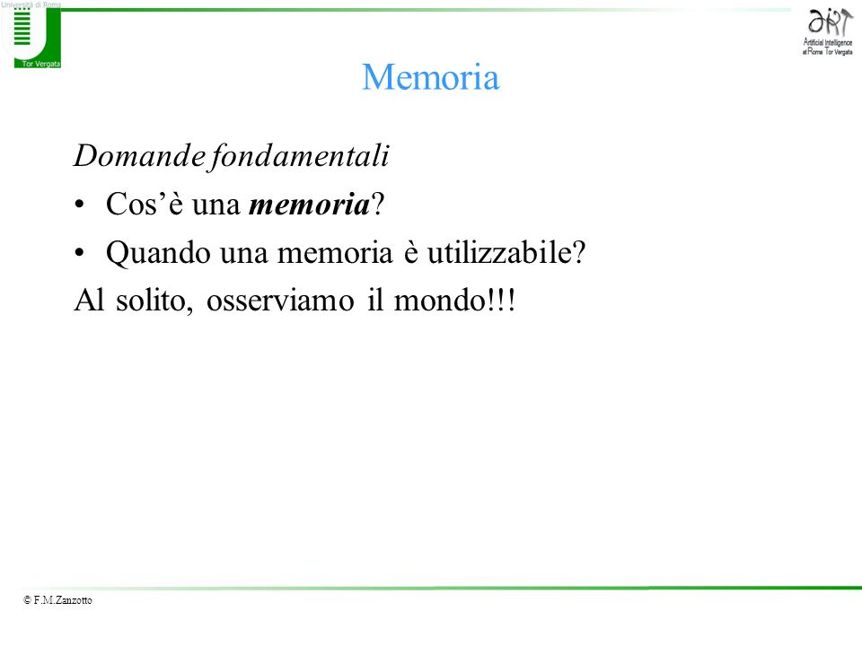 Memoria Domande fondamentali Cos'è una memoria