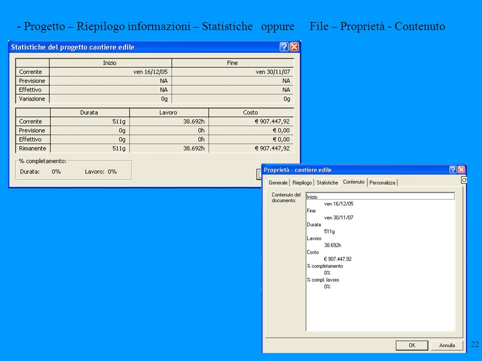 - Progetto – Riepilogo informazioni – Statistiche oppure File – Proprietà - Contenuto