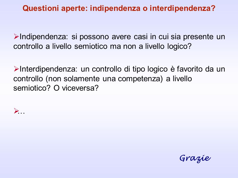 Questioni aperte: indipendenza o interdipendenza