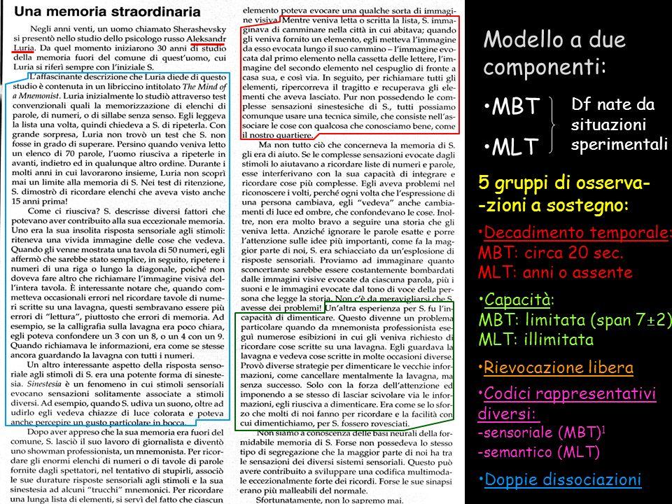 Quante 'memorie' esistono Modello a due componenti: MBT MLT