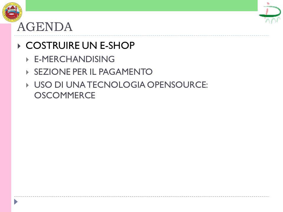 AGENDA COSTRUIRE UN E-SHOP E-MERCHANDISING SEZIONE PER IL PAGAMENTO