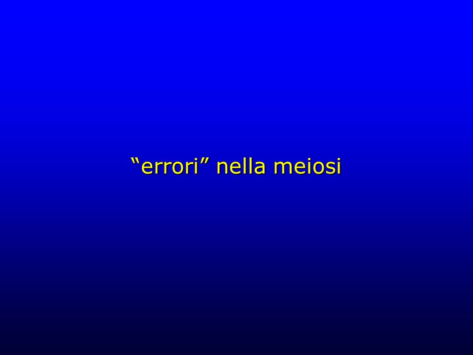 errori nella meiosi