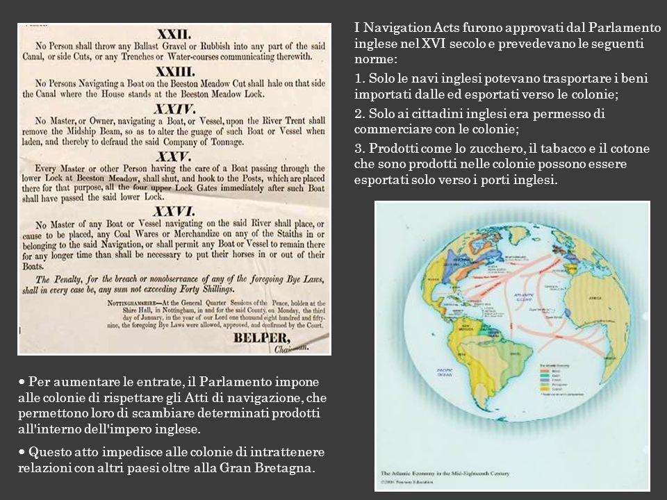 I Navigation Acts furono approvati dal Parlamento inglese nel XVI secolo e prevedevano le seguenti norme: