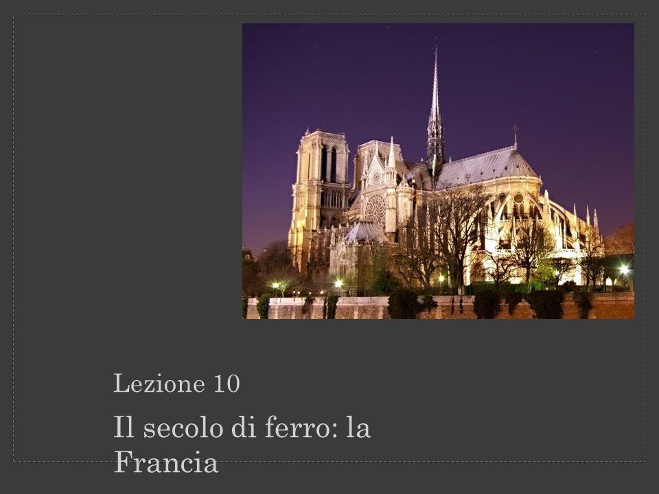 Il secolo di ferro: la Francia