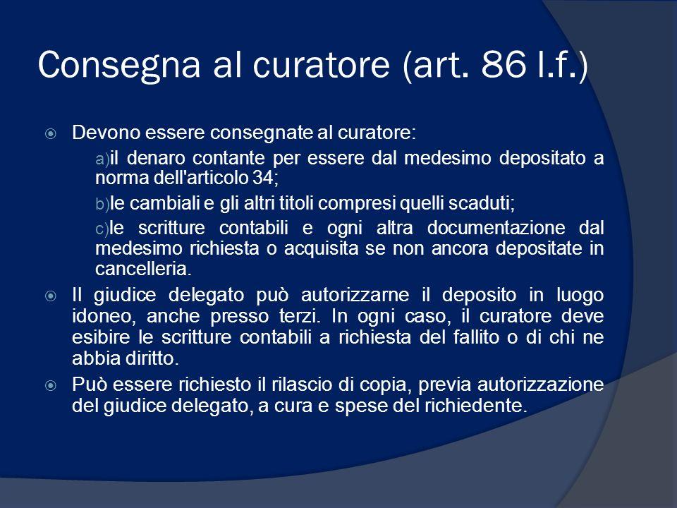 Consegna al curatore (art. 86 l.f.)