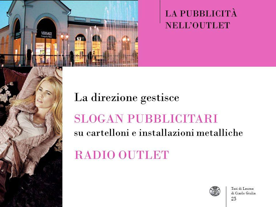 La direzione gestisce SLOGAN PUBBLICITARI RADIO OUTLET