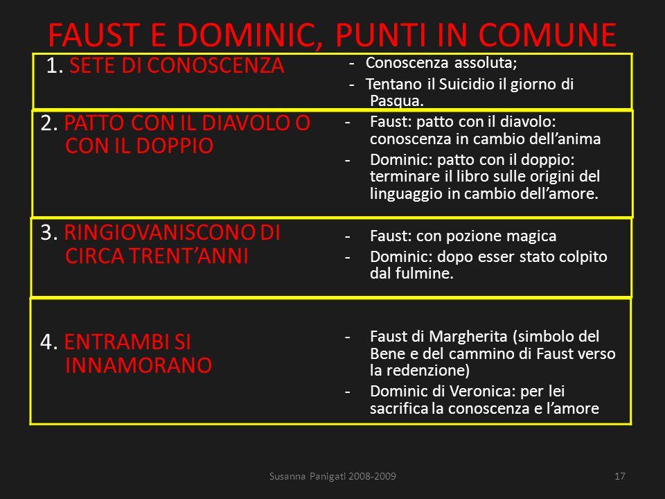 FAUST E DOMINIC, PUNTI IN COMUNE