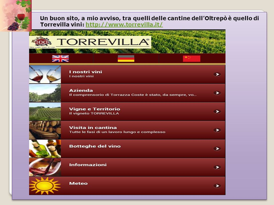 Un buon sito, a mio avviso, tra quelli delle cantine dell'Oltrepò è quello di dj Torrevilla vini: http://www.torrevilla.it/