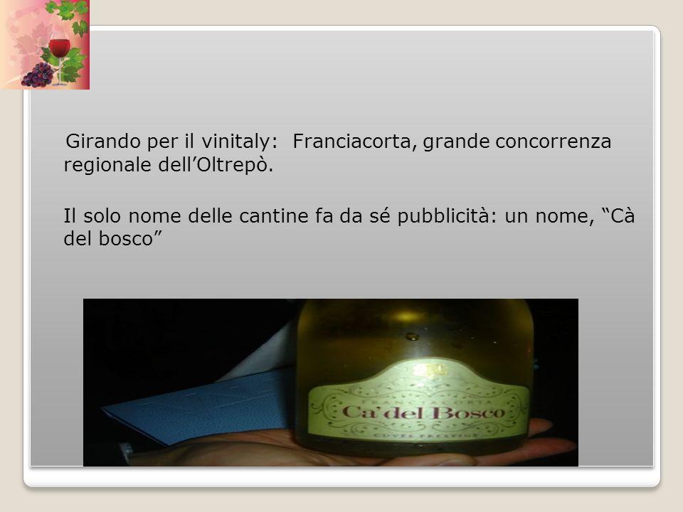 Girando per il vinitaly: Franciacorta, grande concorrenza regionale dell'Oltrepò.