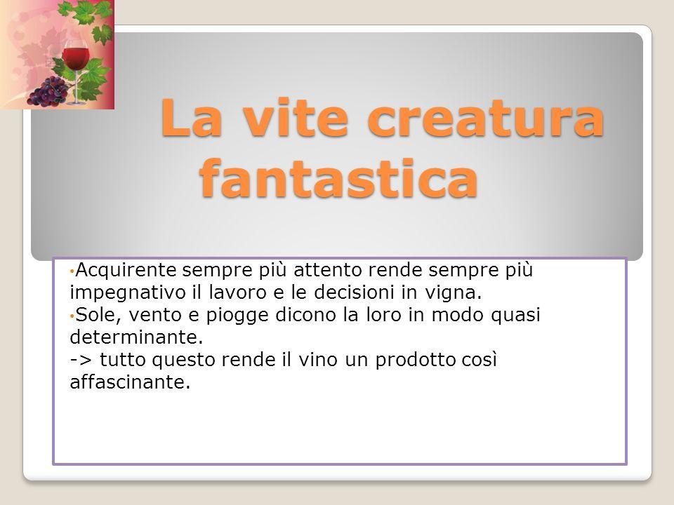 La vite creatura fantastica