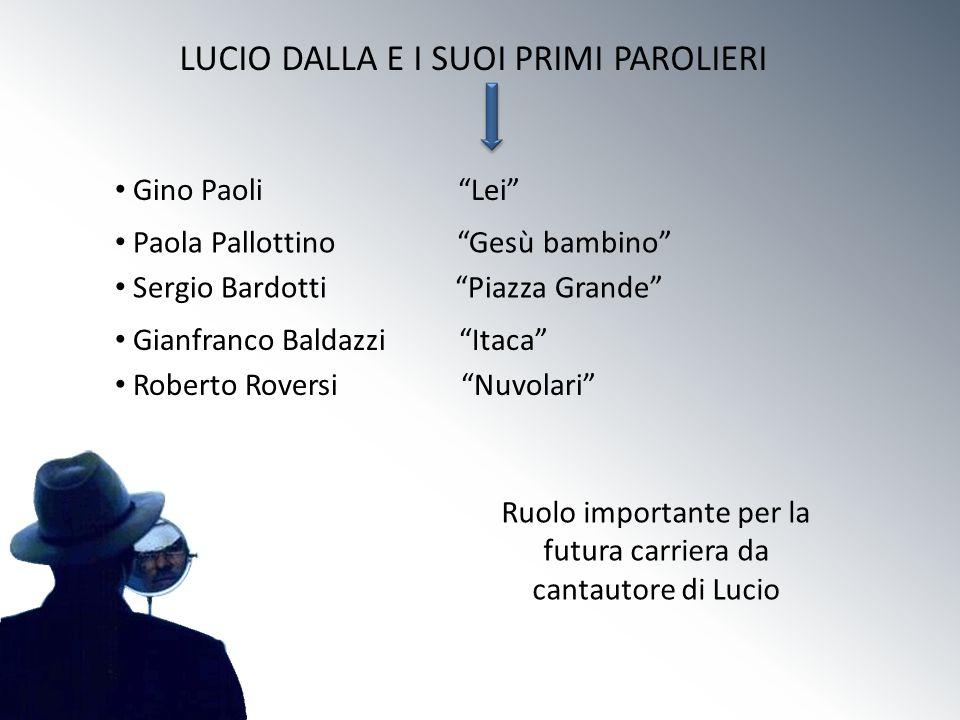 LUCIO DALLA E I SUOI PRIMI PAROLIERI