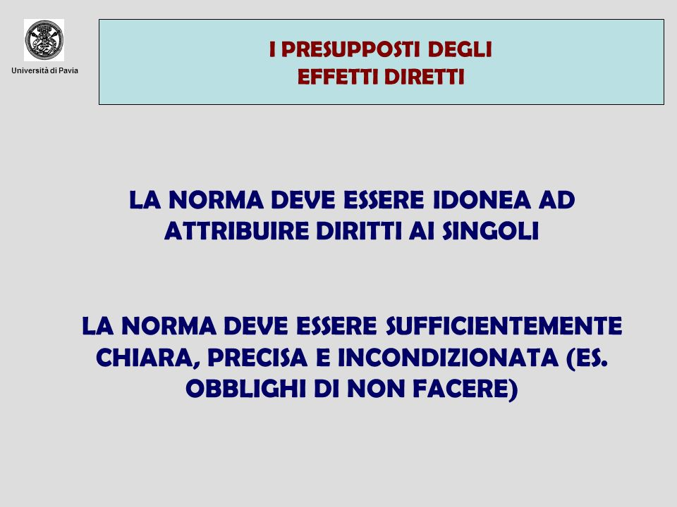 LA NORMA DEVE ESSERE IDONEA AD ATTRIBUIRE DIRITTI AI SINGOLI