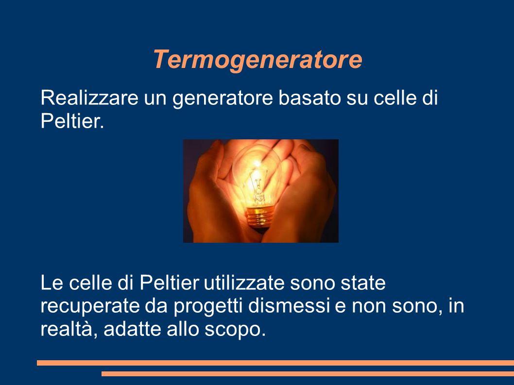 Termogeneratore Realizzare un generatore basato su celle di Peltier.