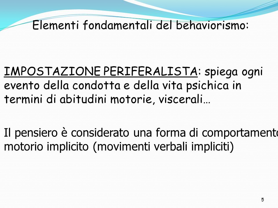 Elementi fondamentali del behaviorismo: