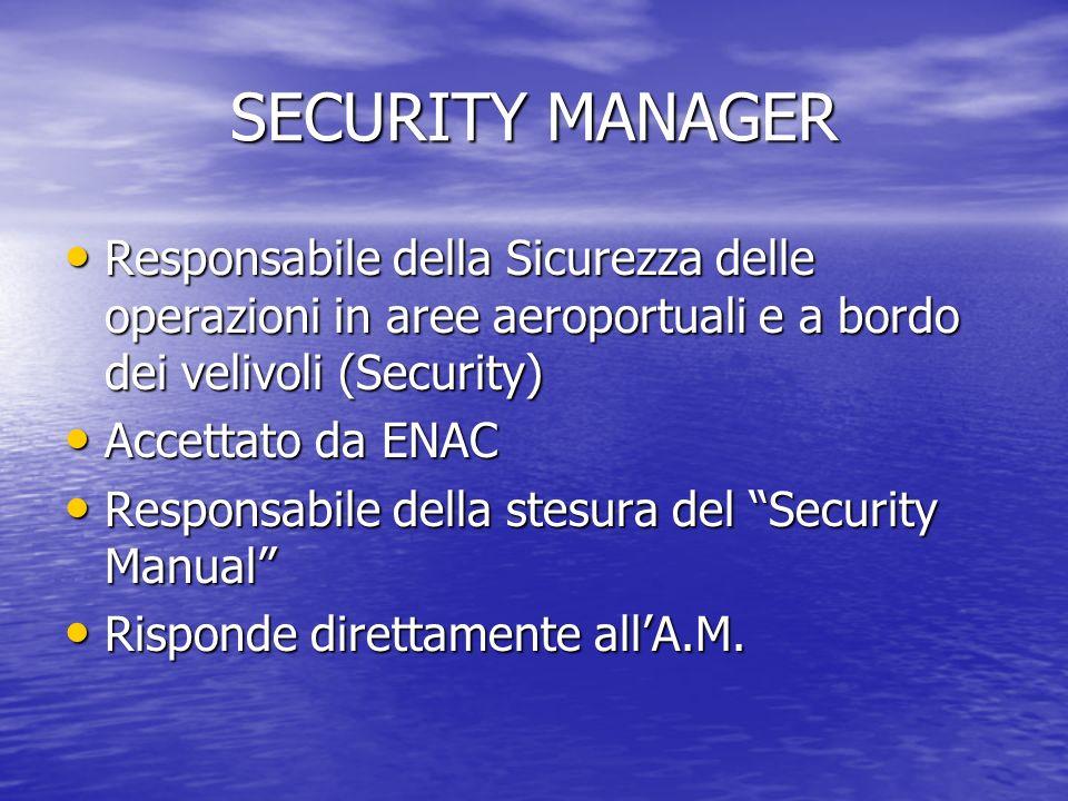 SECURITY MANAGER Responsabile della Sicurezza delle operazioni in aree aeroportuali e a bordo dei velivoli (Security)