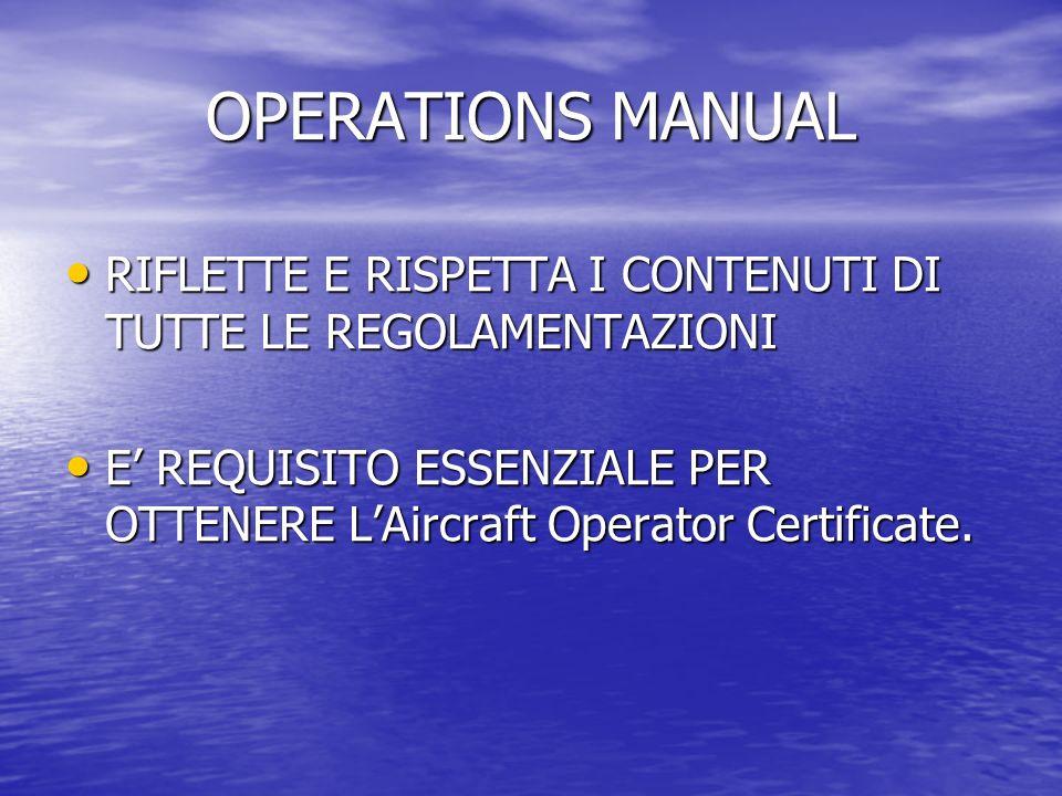 OPERATIONS MANUAL RIFLETTE E RISPETTA I CONTENUTI DI TUTTE LE REGOLAMENTAZIONI.