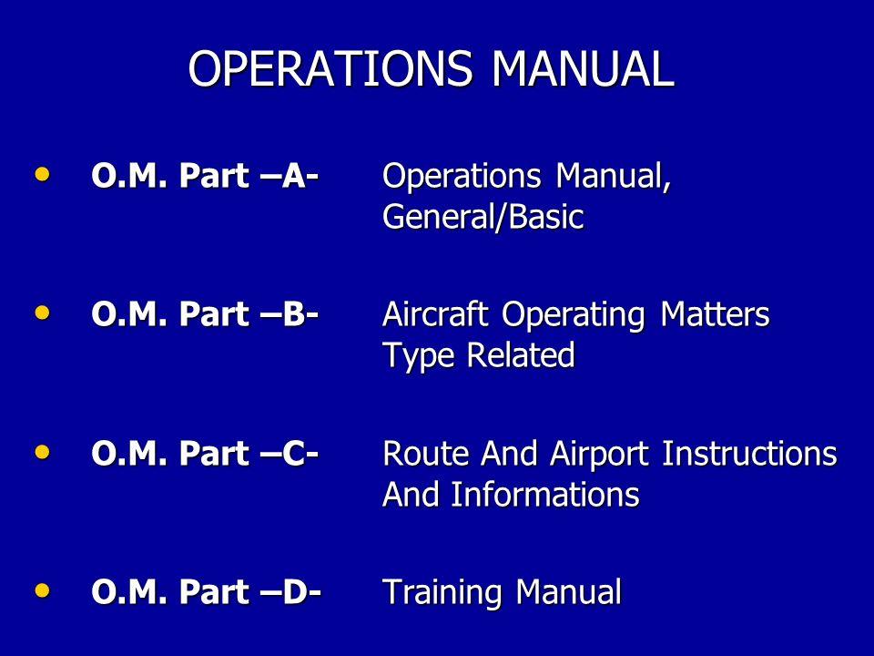 OPERATIONS MANUAL O.M. Part –A- Operations Manual, General/Basic
