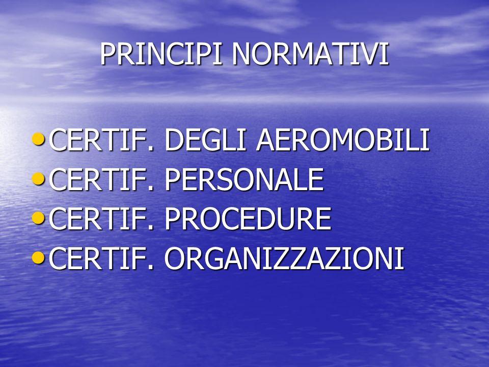 PRINCIPI NORMATIVI CERTIF. DEGLI AEROMOBILI. CERTIF.