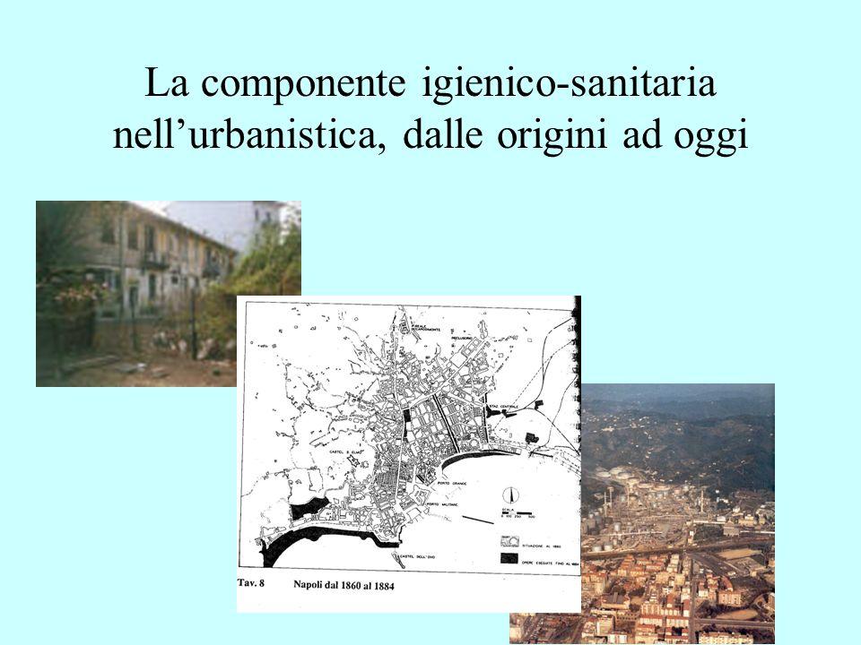 La componente igienico-sanitaria nell'urbanistica, dalle origini ad oggi