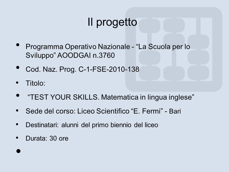 Il progetto Programma Operativo Nazionale - La Scuola per lo Sviluppo AOODGAI n.3760. Cod. Naz. Prog. C-1-FSE-2010-138.