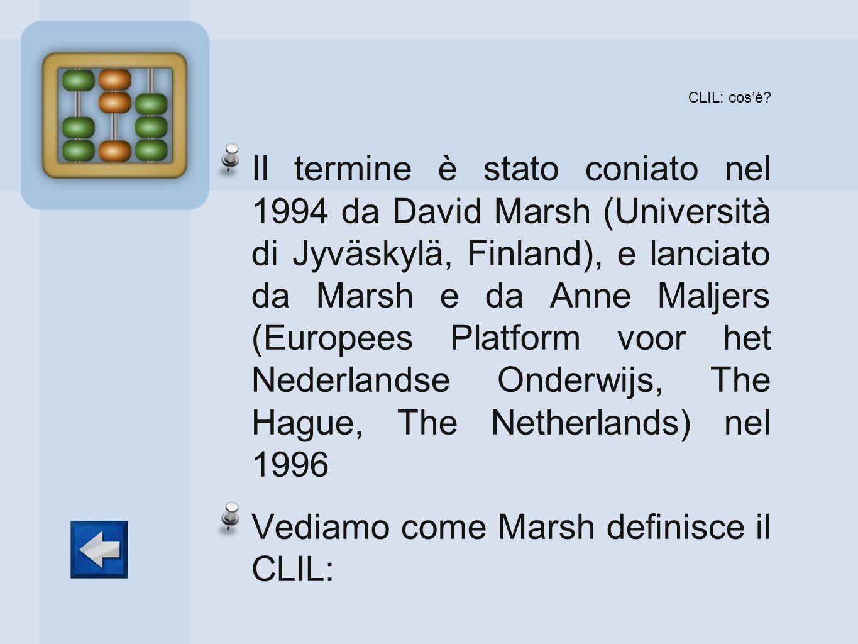 Vediamo come Marsh definisce il CLIL: