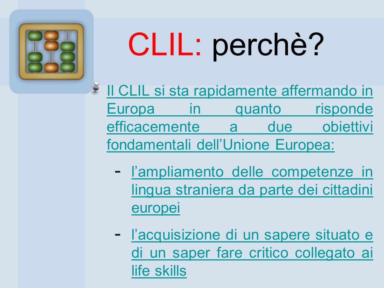 CLIL: perchè Il CLIL si sta rapidamente affermando in Europa in quanto risponde efficacemente a due obiettivi fondamentali dell'Unione Europea: