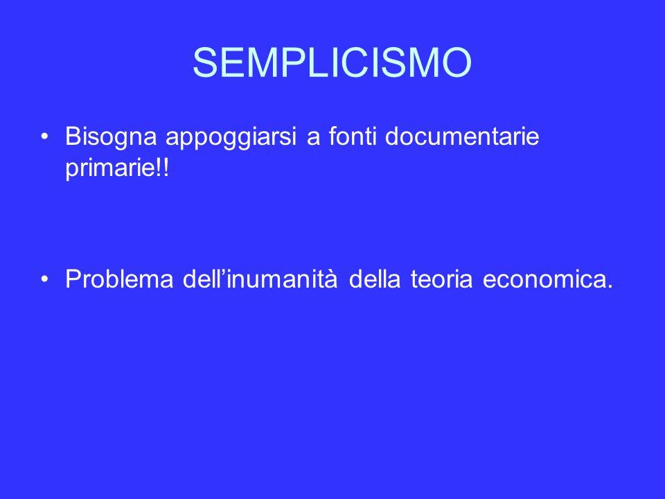 SEMPLICISMO Bisogna appoggiarsi a fonti documentarie primarie!!