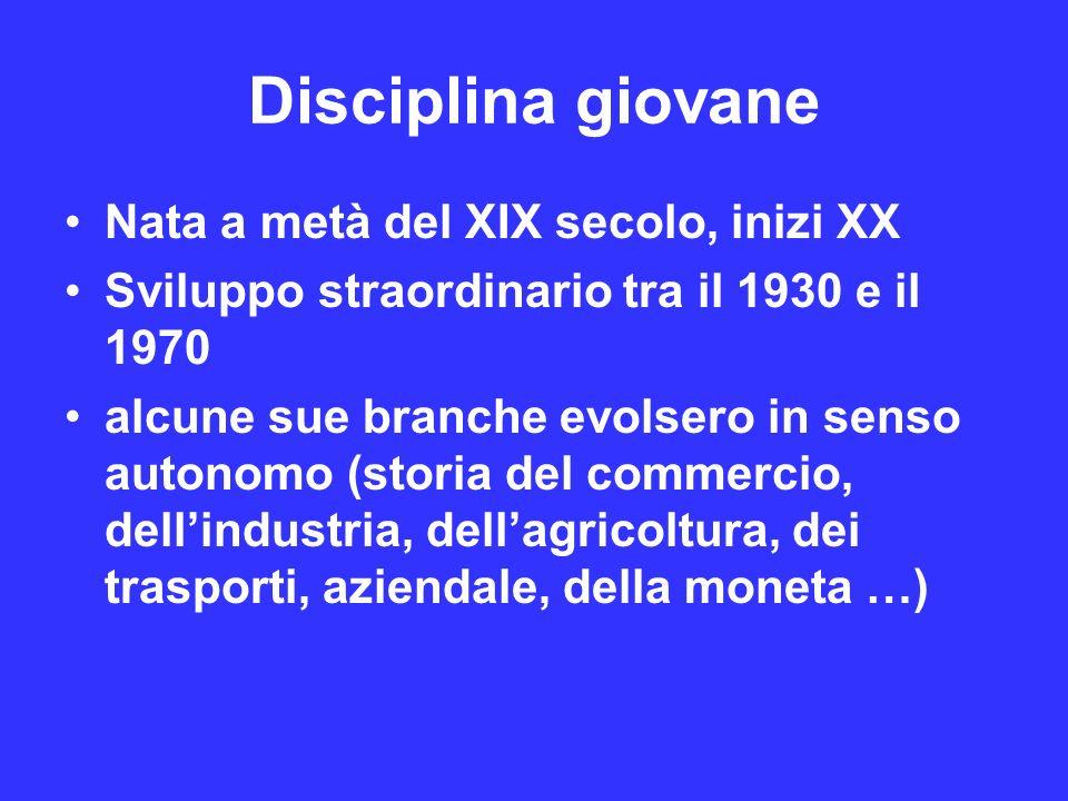 Disciplina giovane Nata a metà del XIX secolo, inizi XX