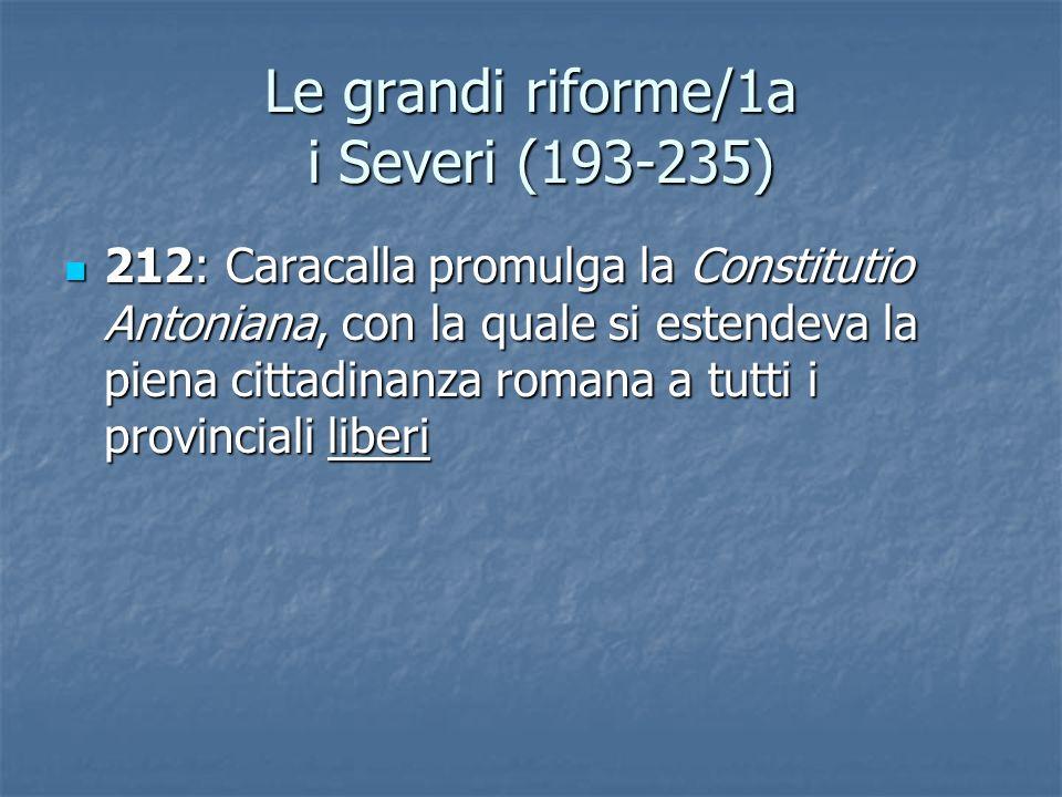 Le grandi riforme/1a i Severi (193-235)