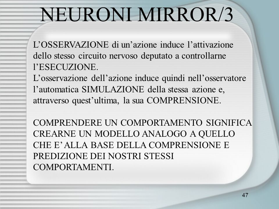 NEURONI MIRROR/3 L'OSSERVAZIONE di un'azione induce l'attivazione