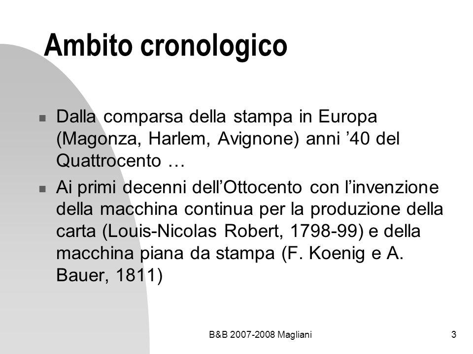 Ambito cronologico Dalla comparsa della stampa in Europa (Magonza, Harlem, Avignone) anni '40 del Quattrocento …