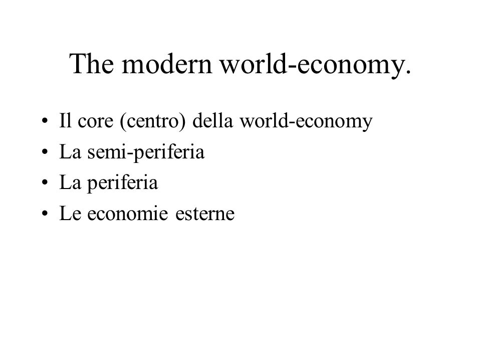 The modern world-economy.